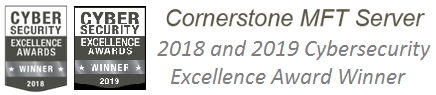 Cornerstone MFT Server 2018 and 2019 Cybersecurity Excellence Award Winner